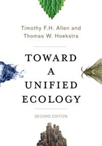 Book Toward a Unified Ecology by Timothy F. H. Allen