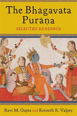 Book The Bhagavata Purana: Selected Readings by Ravi M. Gupta