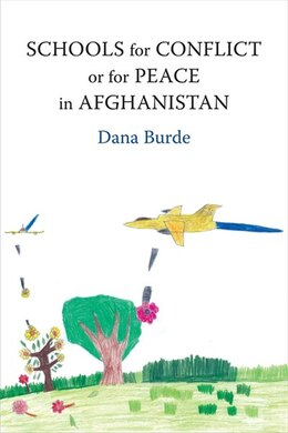 Book Schools for Conflict or for Peace in Afghanistan by Dana Burde