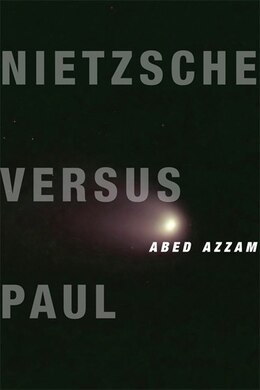 Book Nietzsche Versus Paul by Abed Azzam