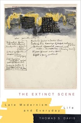 Book The Extinct Scene: Late Modernism and Everyday Life by Thomas S. Davis