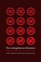 The Antiegalitarian Mutation: The Failure of Institutional Politics in Liberal Democracies