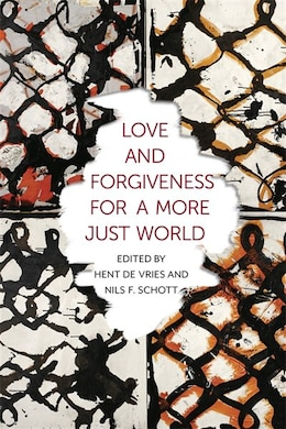 Book Love and Forgiveness for a More Just World by Hent De Vries
