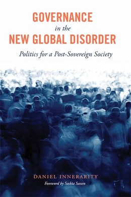 Book Governance in the New Global Disorder: Politics for a Post-Sovereign Society by Daniel Innerarity