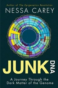 Book Junk DNA: A Journey Through the Dark Matter of the Genome by Nessa Carey