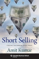 Short Selling: Finding Uncommon Short Ideas