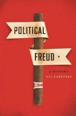 Book Political Freud: A History by Eli Zaretsky