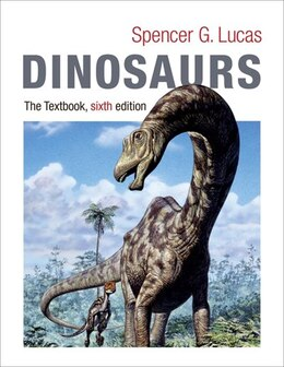 Book Dinosaurs: The Textbook by Spencer G. Lucas