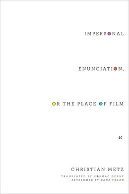 Book Impersonal Enunciation, or the Place of Film by Christian Metz