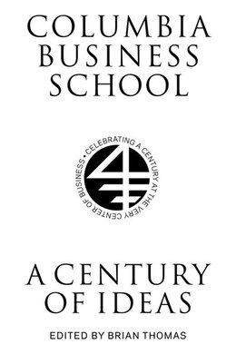 Book Columbia Business School: A Century of Ideas by Brian Thomas
