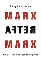 Marx After Marx: History and Time in the Expansion of Capitalism