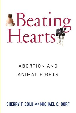 Book Beating Hearts: Abortion and Animal Rights by Sherry F. Colb
