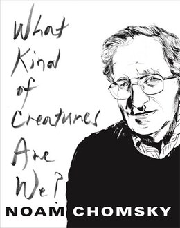 Book What Kind of Creatures Are We? by Noam Chomsky