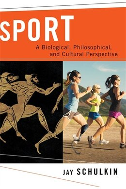 Book Sport: A Biological, Philosophical, and Cultural Perspective by Jay Schulkin