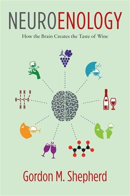 Book Neuroenology: How the Brain Creates the Taste of Wine by Gordon M. Shepherd