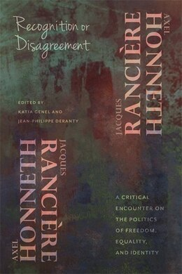 Book Recognition or Disagreement: A Critical Encounter on the Politics of Freedom, Equality, and Identity by Axel Honneth