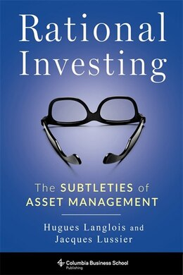 Book Rational Investing: The Subtleties of Asset Management by Hugues Langlois