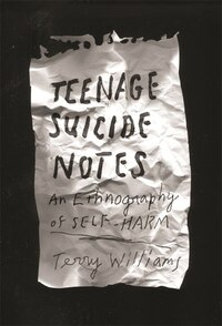 Teenage Suicide Notes: An Ethnography of Self-Harm