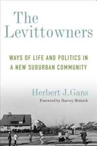 The Levittowners: Ways of Life and Politics in a New Suburban Community