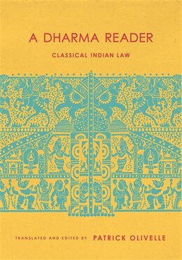 Book A Dharma Reader: Classical Indian Law by Patrick Olivelle