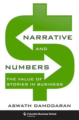 Book Narrative and Numbers: The Value of Stories in Business by Aswath Damodaran