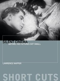 Silent Cinema: Before the Pictures Got Small