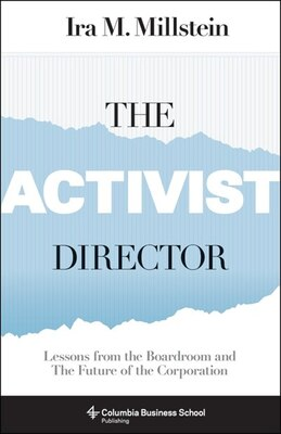 Book The Activist Director: Lessons from the Boardroom and the Future of the Corporation by Ira M. Millstein
