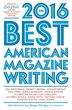 The Best American Magazine Writing 2016