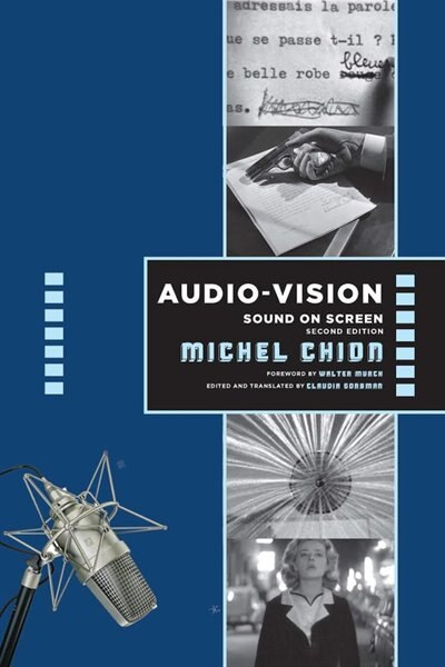 Audio-vision:  Sound On Screen by Michel Chion