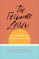 The Ferrante Letters: An Experiment In Collective Criticism