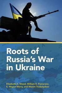 Book Roots of Russia's War in Ukraine by Elizabeth A. Wood