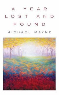A Year Lost and Found by Michael Mayne