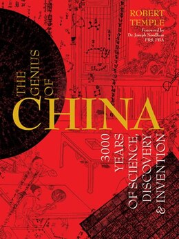 Book The Genius Of China: 3000 Years Of Science, Discovery & Invention by Robert Temple