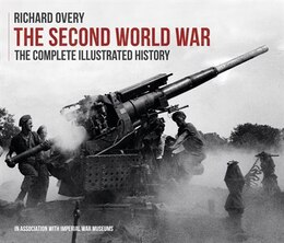 Book The Second World War: The Complete Illustrated History by Richard Overy
