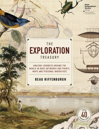 The Exploration Treasury (rgs (with Igb)): Amazing Journeys Around The World In Rare Artworks And…