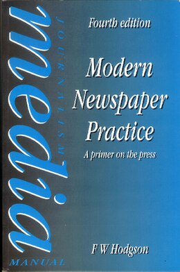 Book Modern Newspaper Practice: A primer on the press by F W Hodgson