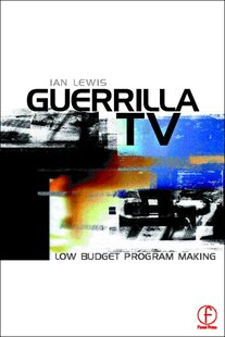 Guerrilla TV: Low budget programme making