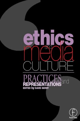 Book Ethics and Media Culture: Practices and Representations by David Berry