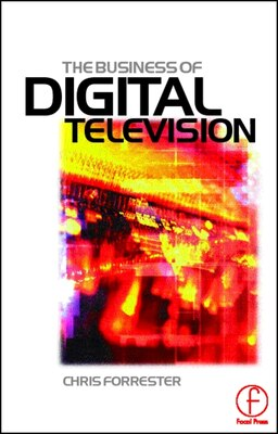 Book Business of Digital Television by Chris Forrester