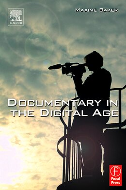 Book Documentary in the Digital Age by Maxine Baker