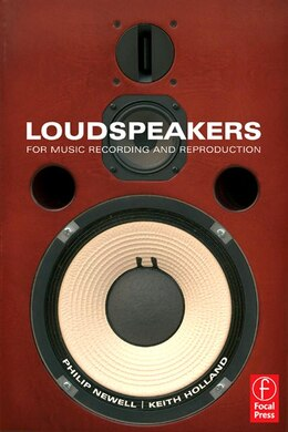 Book Loudspeakers: For Music Recording And Reproduction by Philip Newell