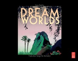 Book Dream Worlds: Production Design for Animation by Hans Bacher