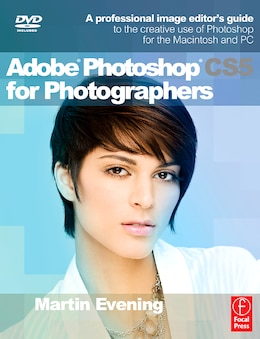 Book Adobe Photoshop CS5 for Photographers: A professional image editor's guide to the creative use of… by Martin Evening