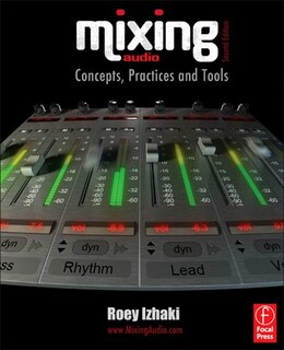 Book Mixing Audio 2e: Concepts, Practices and Tools by Roey Izhaki