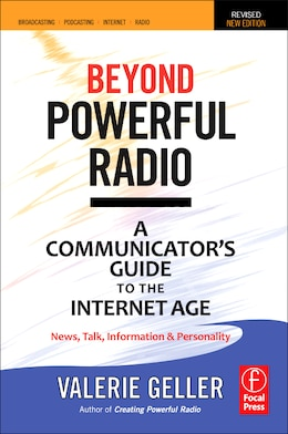 Book Beyond Powerful Radio: A Communicator's Guide To The Internet Age¿news, Talk, Information… by Valerie Geller