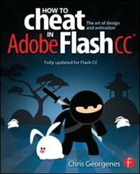 Book How To Cheat In Adobe Flash Cc: The Art Of Design And Animation by Chris Georgenes