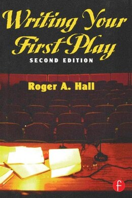Book Writing Your First Play by Roger Hall