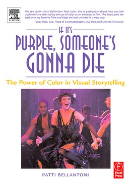 Book If It's Purple, Someone's Gonna Die: The Power of Color in Visual Storytelling by Patti Bellantoni