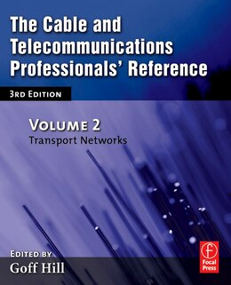 Book The Cable and Telecommunications Professionals' Reference: Transport Networks by Goff Hill