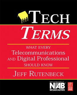 Book Tech Terms: What Every Telecommunications And Digital Media Professional Should Know by Jeff Rutenbeck